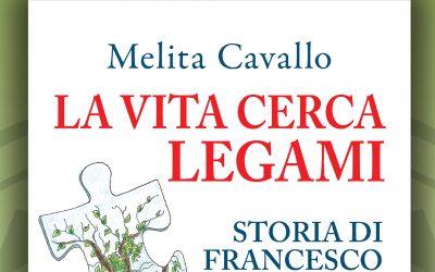 """A tu per tu con l'autore – """"La vita cerca legami"""" di Melita Cavallo"""