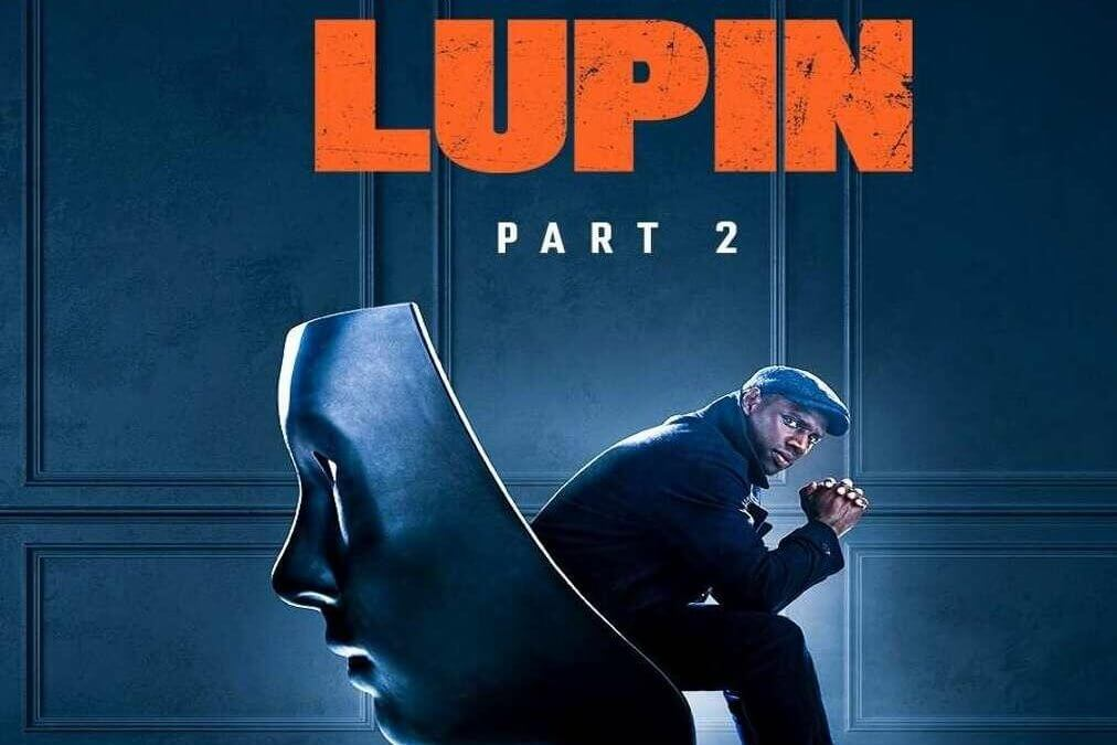 Lupin parte 2 – La recensione della serie Netflix
